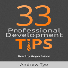 Professional and Personal Development Tips - Audible Audio Version